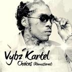 Vybz Kartel альбом Vybz Kartel Choices Remastered