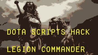 Бесплатный скрипт на Legion Commander\Free scripts on Legion Commander