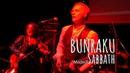 Bunraku - Sabbath (live)