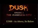 Dusk Episode 3 - Part 8 - The Nameless City - As Above, So Below - E3M8 - Duskworld