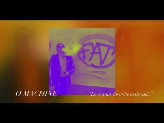Ō machine - love your favourite artist mix