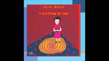 JACK BRUCE - NO SURRENDER ( A QUESTION OF TIME )