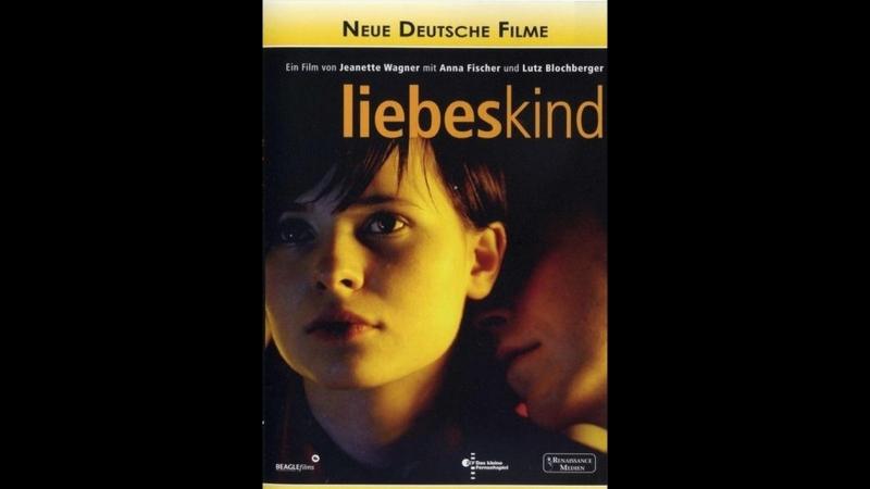 Дитя любви _ Liebeskind (2005) Германия