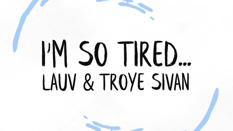 Lauv Troye Sivan - i'm so tired... (Lyrics)