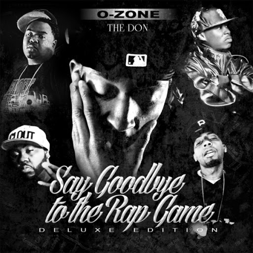 O-Zone альбом Say Goodbye to the Rap Game (Deluxe Edition)