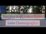 Bad Boy (feat. Luana Kiara) Leila Choreography