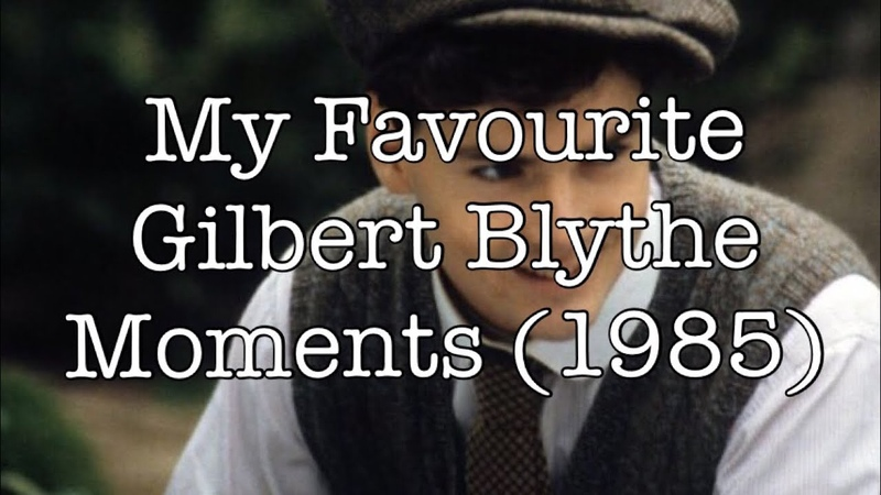 My Favourite Gilbert Blythe Moments (1985)- Anne Of Green Gables