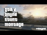 GTA 5 Online Stunt Montage and Music 2014