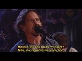 Pearl Jam - Mother (Live) Pink Floyd Cover Legendado em PTENG