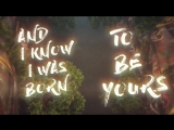 Kygo Imagine Dragons - Born To Be Yours (Lyric Video)