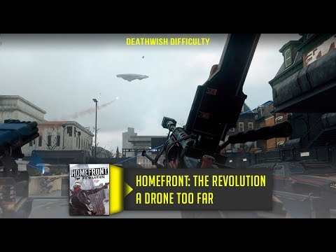 Homefront The Revolution A Drone Too Far Walkthrough No Commentary Deathwish Difficulty