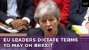 EU leaders dictate Brexit terms to Theresa May - YouTube