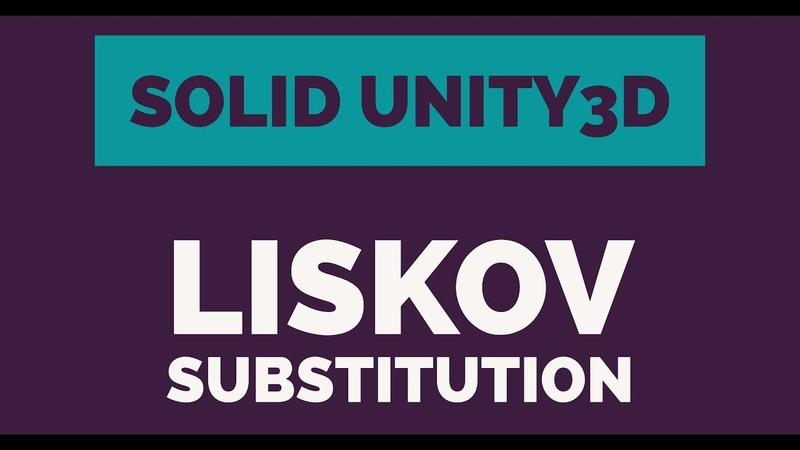 Unity3D SOLID Principals - Liskov Substitution Principal
