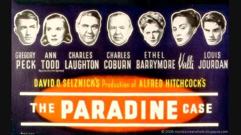 ДЕЛО ПАРАДАЙНА - 1947 - режиссёра Альфреда Хичкока, снятый в 1947 году по мотивам романа Роберта Хиченса.