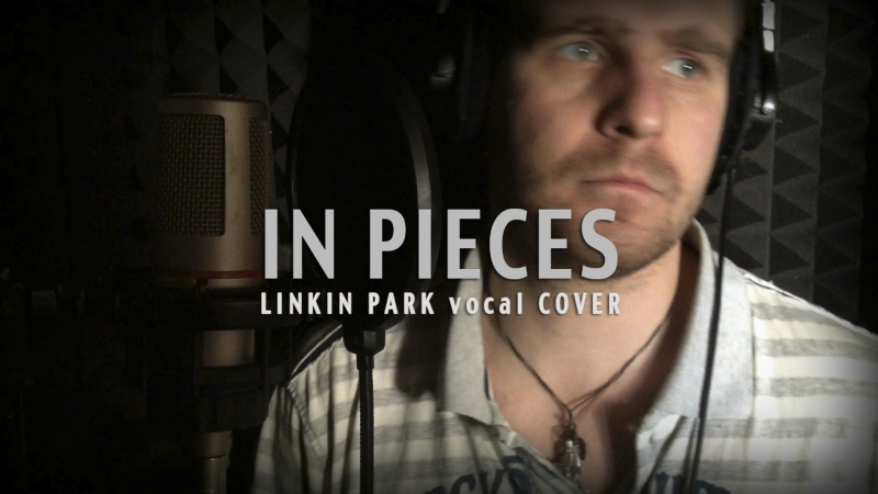 Andris Jostins - In Pieces (Linkin Park vocal cover)
