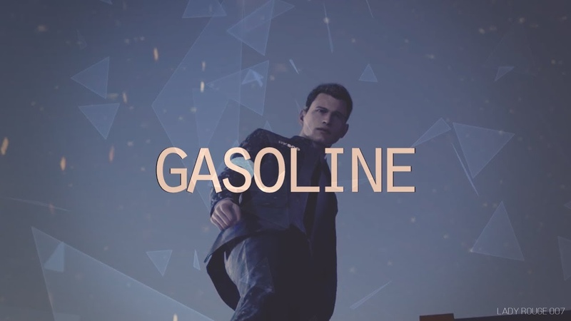 Connor, Kara [Detroit Become Human] - Gasoline [Collab part]