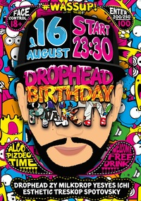 #WASSUP! х DROPHEAD BIRTHDAY 16 АВГУСТА