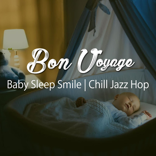 Bon Voyage альбом Baby Sleep Smile | Chill Jazz Hop (Healing & Relax BGM Sound Series)