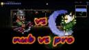 Terraria 1.3.5| Nub vs Pro| Карма против Илая