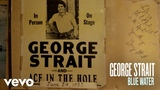 George Strait - Blue Water (Official Audio)