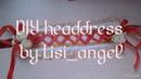 DIY - Headdress for lolita by [Lisi_angel]