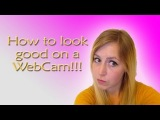 How To Look Good On A Webcam (and Vlogging!)