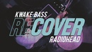 Kwake Bass covers Radiohead's classic 'Idioteque': RECOVER
