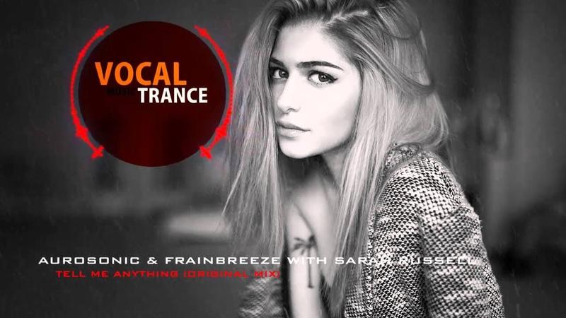 Aurosonic Frainbreeze with Sarah Russell - Tell Me Anything (Original Mix)