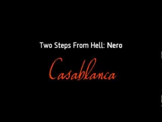 Two Steps From Hell: Nero - Casablanca