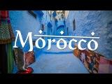 Morocco - A Travel Video