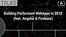 Building Performance Optimized Web Apps with Angular and Firebase