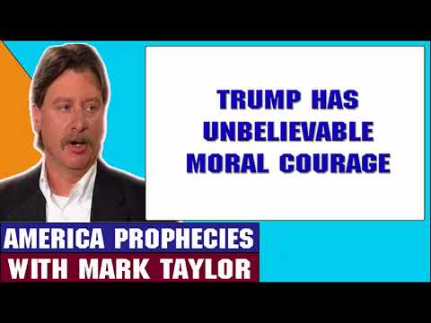 Mark Taylor Update July 14 2018 — TRUMP HAS UNBELIEVABLE MORAL COURAGE