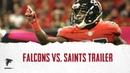 Game Trailer: Falcons vs. Saints (Week 12, 2018)