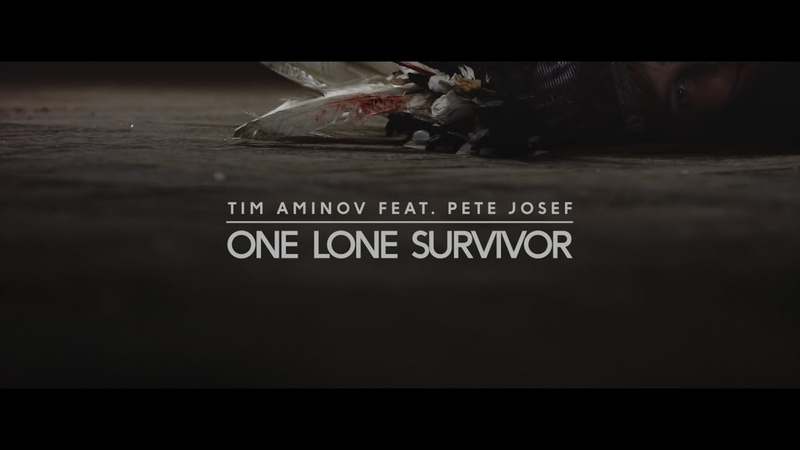 Tim Aminov – One Lone Survivor feat. Pete Josef (Official Video)