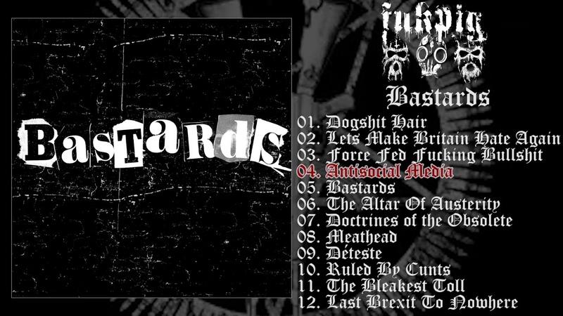 Fukpig - Bastards FULL ALBUM (2018 - Crust Punk / Black Metal / Grindcore)