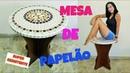 MÓVEIS DE PAPELÃO - MESA REFORÇADA - DO LIXO AO LUXO