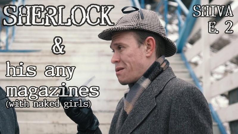Sherlock and his any magazines with naked girls SHIVA Episode 2 Sherlock Parody