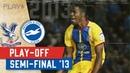 Brighton v Crystal Palace Play off Semi Final 2013