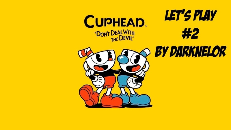 Безумный Карнавал (Let's Play Cuphead By Darknelor 2)