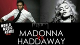 Madonna Vs Haddaway - Living For (What Is) Love - Mix