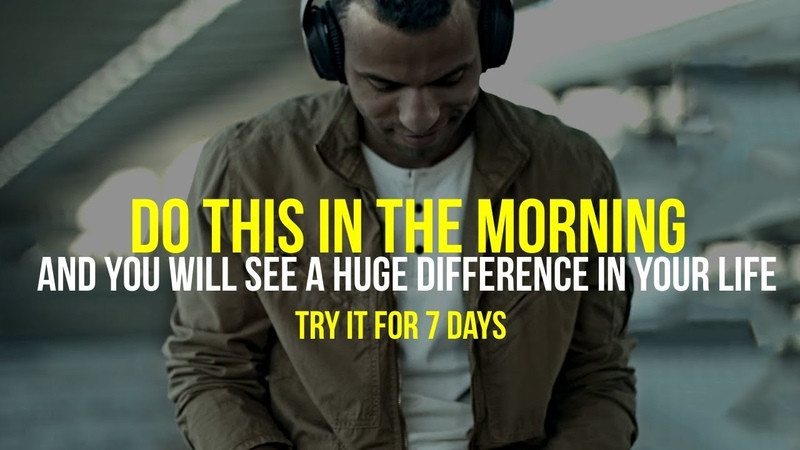 MORNING MOTIVATION - Try This For 7 Days and You Will See a Huge Difference in Your Life