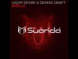 Vadim Spark &amp Dennis Graft  Spells (radio mix)