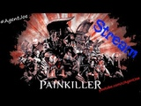 Painkiller - Stream #AgentJoe