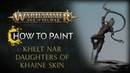 How to Paint: Khelt Nar Daughters of Khaine Skin