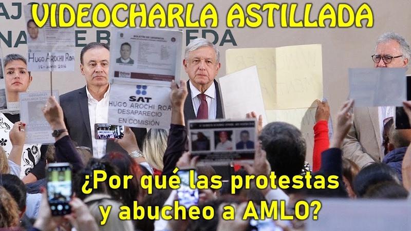 Julio Astillero. ¿Por qué las protestas y abucheo a AMLO