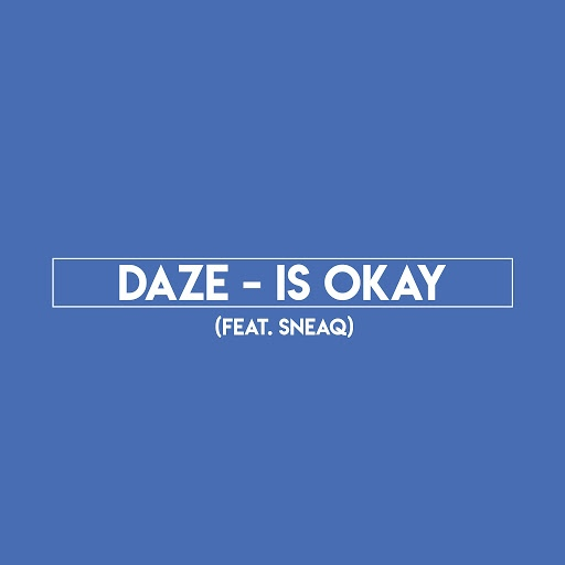 Daze альбом Is okay (feat. Sneaq)