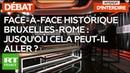 Interdit d'interdire : Face-à-face historique Bruxelles-Rome : jusqu'où cela peut-il aller ?