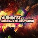DCRPS011 Audiotist - Going Sane In A Crazy World