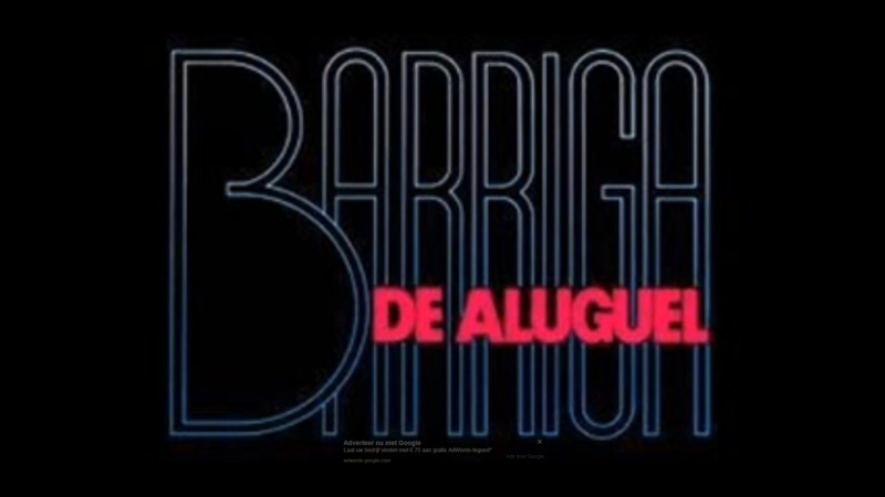 BARRIGA DE ALUGUEL- ( ABERTURA) De Draag Moeder By RTL 04 Incorporated LTD.Music Title Song By José Augusto With Song Aguenta C