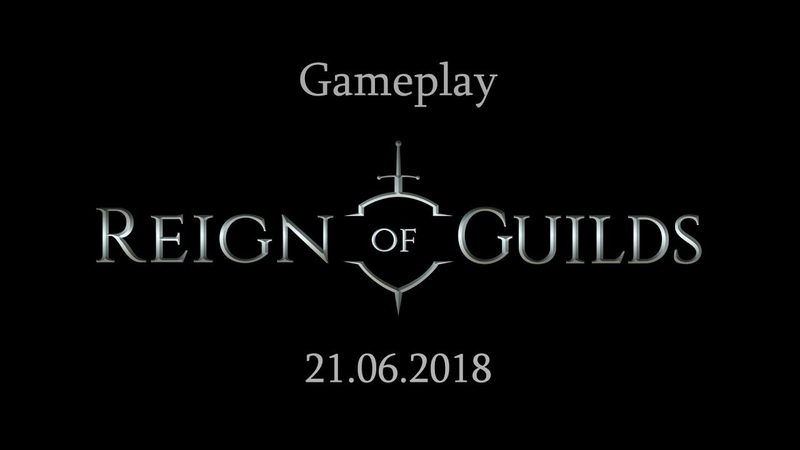 Reign of Guilds Gameplay Alpha 21 06 18 MMORPG